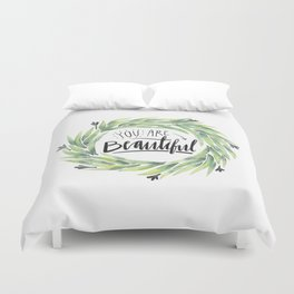 You are beautiful  Duvet Cover
