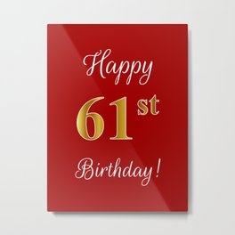 """Elegant """"Happy 61st Birthday!"""" With Faux/Imitation Gold-Inspired Color Pattern Number (on Red) Metal Print"""