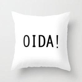 "OIDA! (Alter!) - Austrian Slang Word ""Dude!""/""wth!"" Throw Pillow"