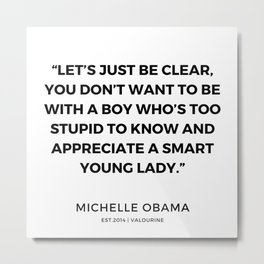 17  | 191112 |  Michelle Obama Quotes Metal Print