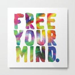 Free Your Mind. Metal Print