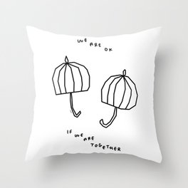 We Are OK If We Are Together - Love Quote Illustration Throw Pillow