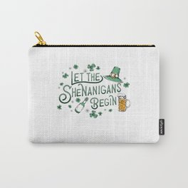 Let The Shenanigans Begin St. Patrick Carry-All Pouch