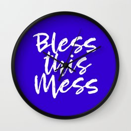 Bless This Mess - Royal blue and white Wall Clock