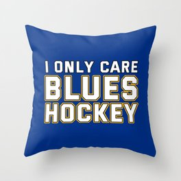 I only care blues hockey Throw Pillow