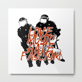 Love Music Hate Fascism Metal Print