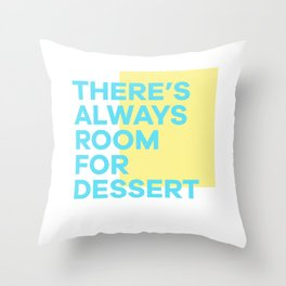 Always Room For Dessert Throw Pillow