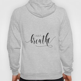 JUST BREATHE PRINT, Inhale Exhale,And Breathe,Relax Sign,Workout Art,Fitness Decoration,Modern Art Hoody
