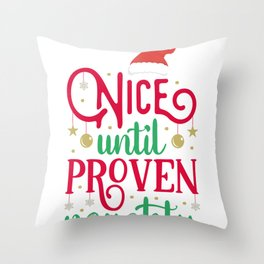 Nice Until Proven Naughty, Funny Christmas Throw Pillow