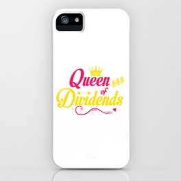 Queen of Dividends Capitalism Gift iPhone Case