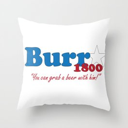 Vote for Burr- Election of 1800 Throw Pillow