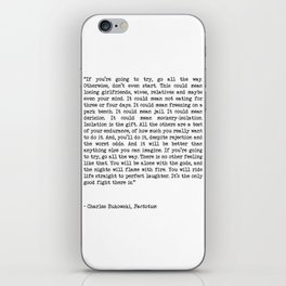 If You're Going To Try, Go All The Way Motivational Life Quote By Charles Bukowski, Factotum iPhone Skin