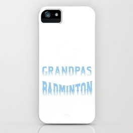 Many Grandpa Badminton Players Court Rally Racquet Racket Shuttlecock Singles Doubles Gift iPhone Case