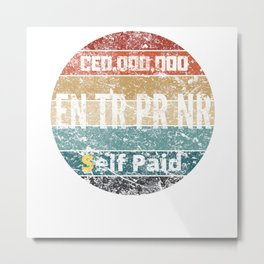 CEO ENTRPRNR Self Paid Metal Print