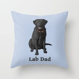 Lab Dad Black Labrador Retriever Throw Pillow