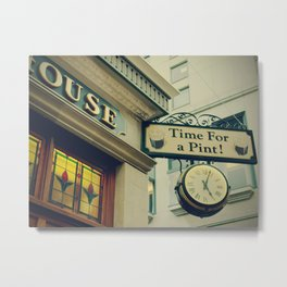 It's time for a pint! Sign - Fine Art Photography Metal Print