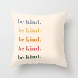 Be Kind Throw Pillow