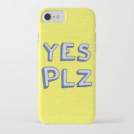 Yes PLZ iPhone Case