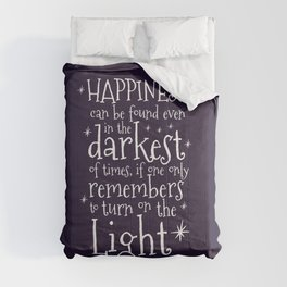 HAPPINESS CAN BE FOUND EVEN IN THE DARKEST OF TIMES - DUMBLEDORE QUOTE Comforters