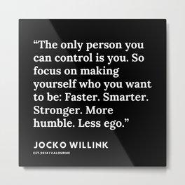30 | Jocko Willink Quotes | 191106 Metal Print