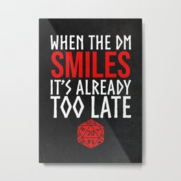 When the Dungeon Master Smiles It's too late Metal Print