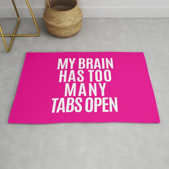 My Brain Has Too Many Tabs Open (Pink) Rug