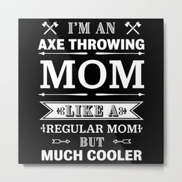 Funny Mother's Day gift Axe throwing Mom Metal Print