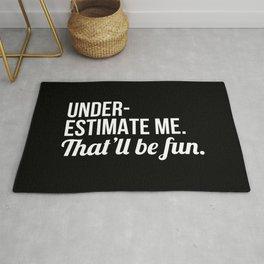 Underestimate Me That'll Be Fun (Black) Rug
