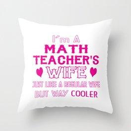 Math Teacher's Wife Throw Pillow