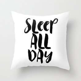 Sleep All Day hand lettered typography in minimalist black and white scandinavian style Throw Pillow