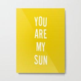 You are my sun Metal Print