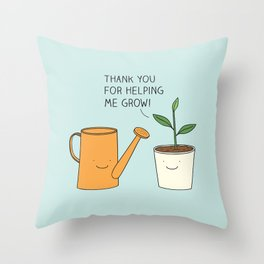 Thank you for helping me grow! Throw Pillow
