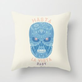 Hasta la vista, baby Throw Pillow