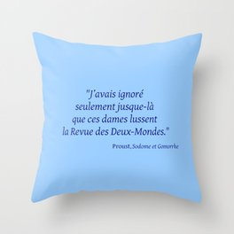 Imparfait du subjonctif 3- Proust. Throw Pillow