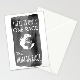 There is Only One Race. The Human Race. Stationery Cards