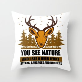 Hunter - You See Nature And I See A Deer Throw Pillow