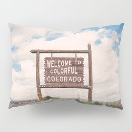 Welcome to Colorful Colorado Pillow Sham