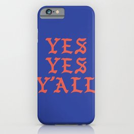 YES YES Y'ALL iPhone Case
