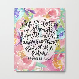 Proverbs 31:25 Floral // Hand Lettering Metal Print