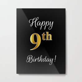 "Elegant ""Happy 9th Birthday!"" With Faux/Imitation Gold-Inspired Color Pattern Number (on Black) Metal Print"