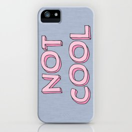 Not cool iPhone Case
