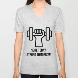 Sore today Strong tomorrow - motivational bodybuilding quote Unisex V-Neck