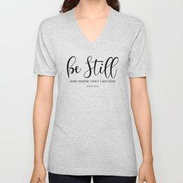 Be still and know that I am God, Psalm 46:10 Unisex V-Neck